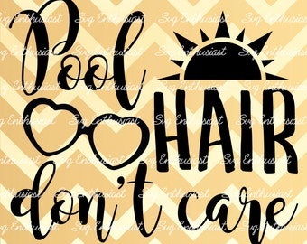 Pool hair don't care SVG, Summer SVG cut file, Sun svg, Sunglasses, Cricut, Dxf, PNG, Vinyl, Eps, Clip Art, Vector, Quote, Sayings