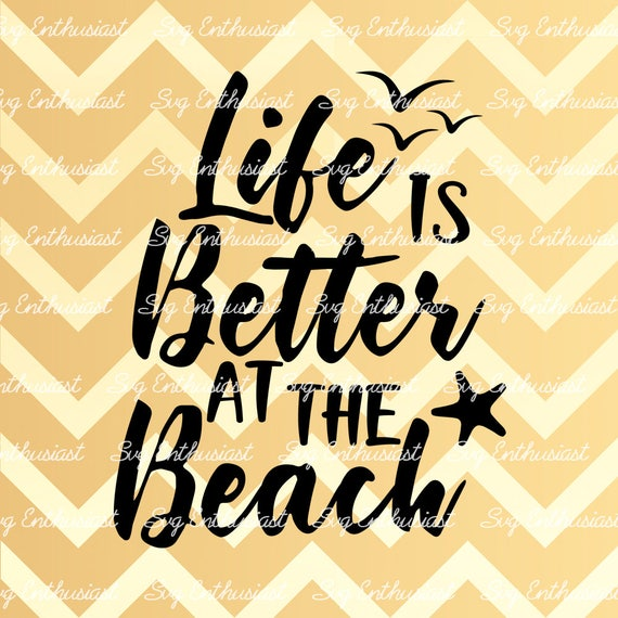 Life Is Better At The Beach Svg Summer Svg Sun Svg Starfish Etsy