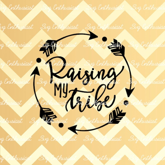 Raising My Tribe Svg Mothers Day Svg Baby Boy Svg Baby Etsy