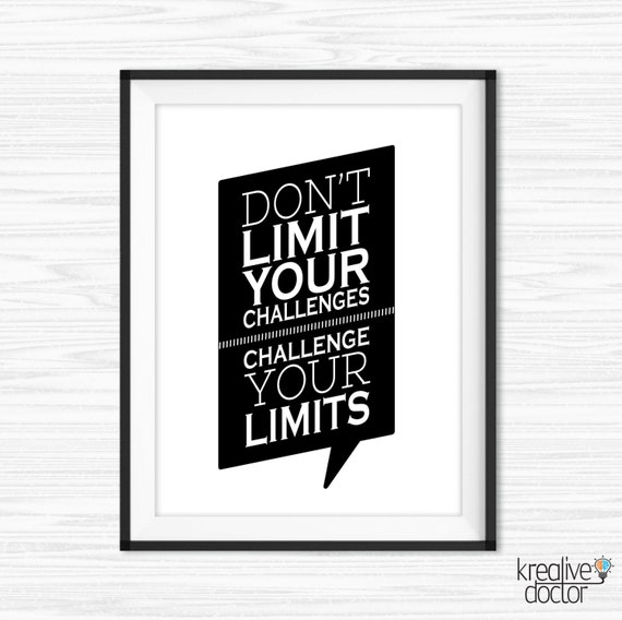Don't Limit Your Challenges Challenge Your Limits Quote, Challenge Quotes,  Challenge Poster, Challenge Print, Cubicle Decor, Gym Motivation