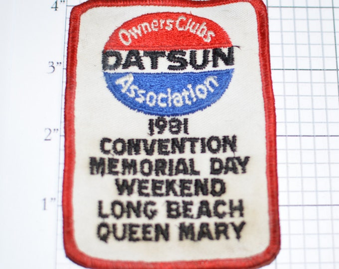 DATSUN RARE Sew-On Vintage Patch - Owner's Club Association 1981 Convention Memorial Day Weekend Long Beach Queen Mary ** e9c