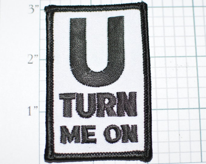 U Turn Me On Vintage Iron-On Embroidered Clothing Patch Flirty Driving Road Sign Parody Conversation Starter Trucker Truck Driver Gift Idea