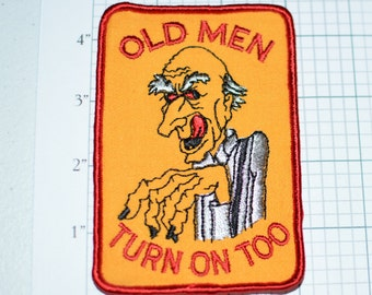 Old Men Turn On Too Sew-On Vintage Embroidered Patch Jacket Patch Clothing Patch Vest Patch Shirt Patch Backpack Patch Funny Naughty s2