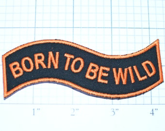 Born to Be Wild, Wavy Iron-on Embroidered Clothing Patch for Motorcycle Biker Jacket Vest Fun Novelty Logo Unpredictable Crazy Insane Nutty