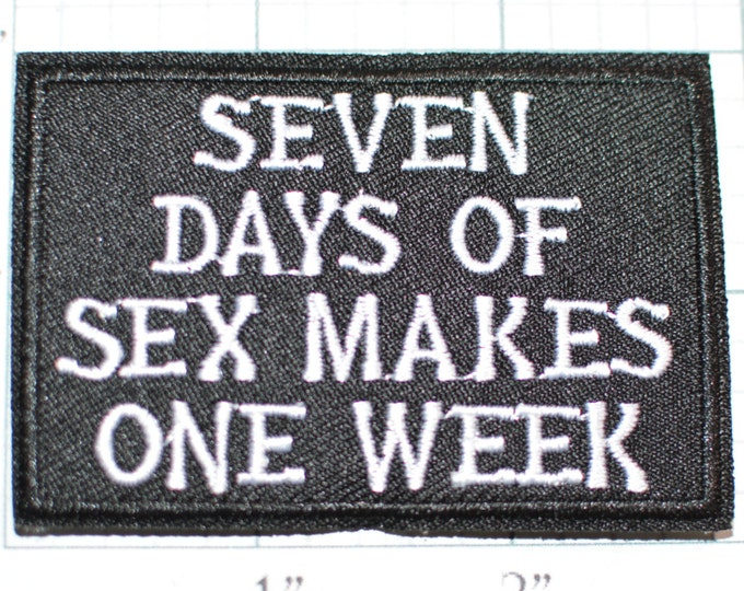 Seven Days of Sex Makes One Week Iron-On Patch Black & Silver Funny Patch Naughty Jeans Patch Jacket Patch Backpack Patch Vest Patch s7