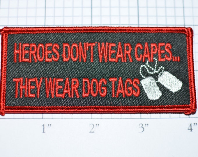 Heroes Don't Wear Capes, They Wear Dog Tags Iron-On Embroidered Clothing Patch for Jacket Vest Shirt Hat Military Morale Veteran Gift oz1