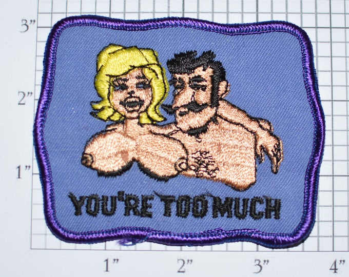 You're Too Much, Big Boobs Sew-On Vintage Embroidered Clothing Patch Funny Naughty Biker Jacket Vest Retro Adult Sexy Novelty Clothes Emblem