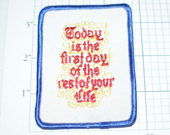 Today is the First Day of the Rest of Your Life - Vintage Embroidered Quote Saying Patch for Jacket Vest Jeans Backpack Hope Optimism e6