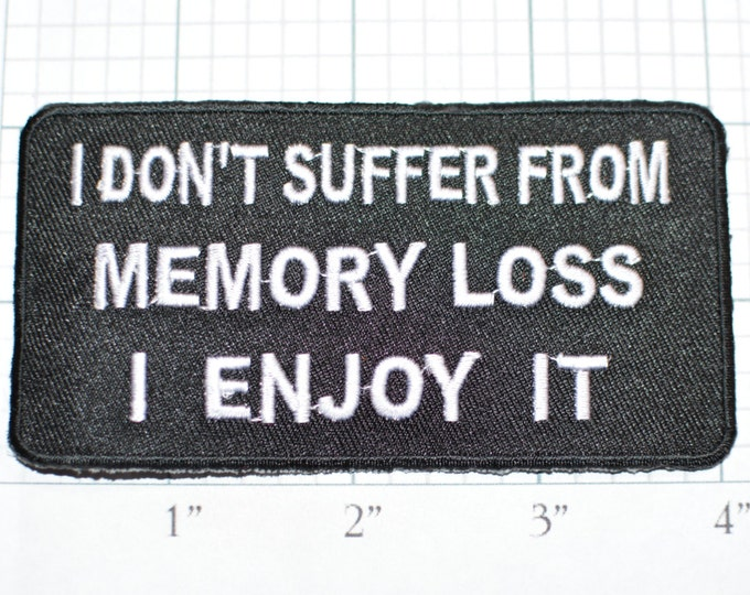 Don't Suffer From Memory Loss I Enjoy It, Funny Iron-on Patch Embroider Patch Clothing Patch Applique Sew Biker Patch Motorcycle Black oz1