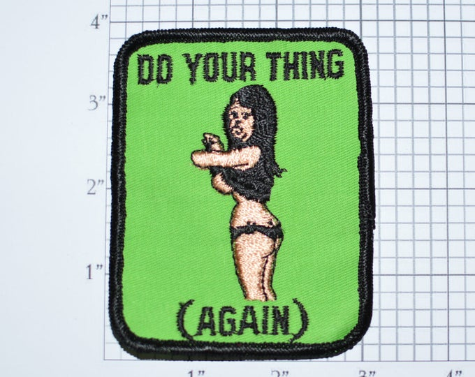 Do Your Thing (Again), RARE Sew-On Vintage Embroidered Clothing Patch Funny Naughty Sexy Biker Jacket Vest Novelty Emblem Girl Stripping