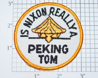 Is Nixon Really a Peking Tom 1972 Political Sew-on Vintage Embroidered Clothing Patch USA President China Rare Collectible Emblem e30n