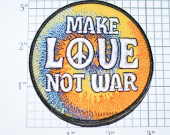 Make Love Not War, BEAUTIFUL Iron-On Embroidered Patch Jacket Patch Vest Patch Shirt Patch Hippie Boho Pacifist World Peace Acceptance s3