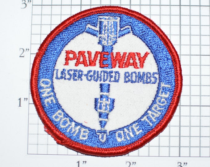 Paveway Laser Guided Bombs One Bomb One Target Sew-On Vintage Embroidered Patch Jacket Patch Shirt Patch Militaria Military Patch e23n