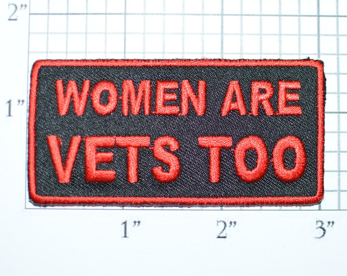 Women are Vets Too Iron-On Embroidered Clothing Patch, Military Patch Morale Patch, Veteran Gift Idea Biker Patch Jacket Patch Vest oz1