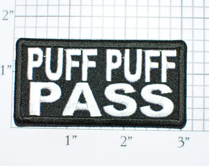 Puff Puff Pass Black Iron-On Embroidered Patch Applique, Funny Marijuana Drug Biker Motorcycle Jacket Vest Punk Backpack Weed Pot Smoke t03d