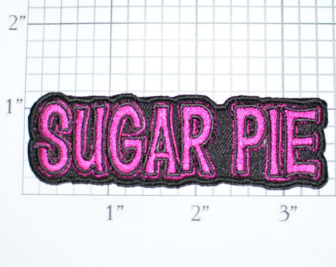Sugar Pie Iron-On Embroidered Clothing Patch for Shirt Jacket Vest Hat Backpack Jeans Purse Nickname Novelty Emblem DIY Clothes Craft t02a