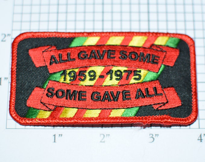 All Gave Some, Some Gave All - New Iron-on Clothing Patch Vietnam War Patch Military Patch Armed Services Vietnam Memorabilia Biker oz1