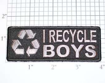 I Recycle Boys Iron-On Embroidered Clothing Patch for Jean Jacket Shirt Vest Bag Funny Flirty Novelty Emblem DIY Clothes Fun Gag Gift Idea