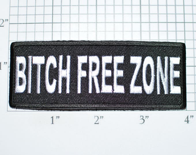 Bitch Free Zone Iron-On Clothing Patch for Biker Jacket Vest Jeans Shirt Hat Backpack Hoodie Complainer Whine Hopeful Upbeat Optimism t03J