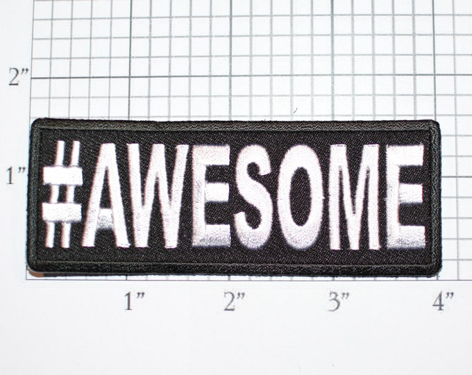 Hashtag #Awesome Iron-On Embroidered Clothing Patch for Biker Jacket Vest Jean Shirt Backpack Funny Novelty Badge Perfect Self Esteem Ideal