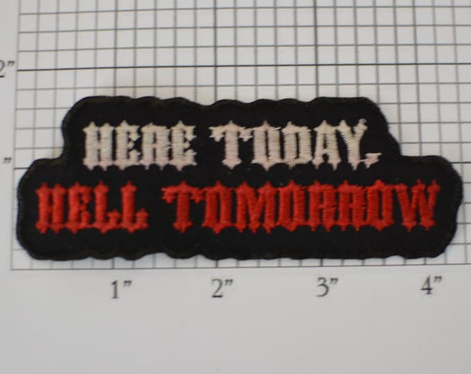 Here Today, Hell Tomorrow Iron-On Vintage Embroidered Patch Jacket Patch Vest Patch Jeans Patch Biker Patch Clothing Backpack Patch e19R