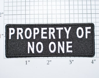 Property of No One Iron-On Embroidered Clothing Patch for Biker Jacket Vest Jean Shirt Novelty Badge Single Independent Free Self-Ruled t03b