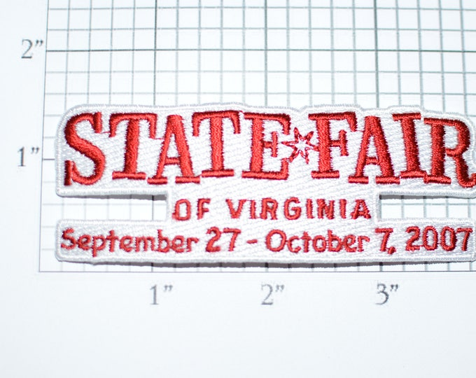 State Fair of Virginia 2007 Iron-on Patch Embroidered Patch Jacket Patch Shirt Patch Hat Patch Collectible Souvenir Sewing Applique e22k