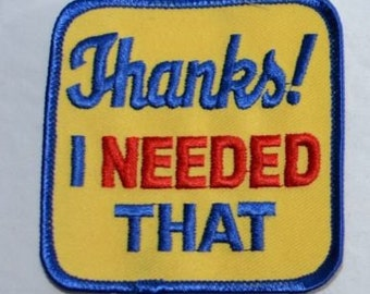 Thanks I Needed That Iron-On Vintage Embroidered Clothing Patch for Jacket Vest Jeans Purse Backpack Boho Hippie Fashion DIY Clothes Fun bb2