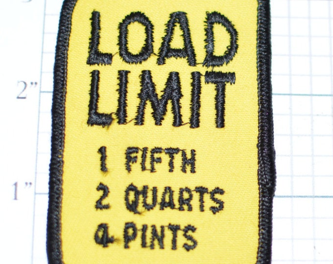 LOAD LIMIT 1 Fifth 2 Quarts 4 Pints Sew-On Vintage Patch Mock Road Sign Biker Patch Trucker Drinking Alcohol Bachelor Party Semi Trailer s10