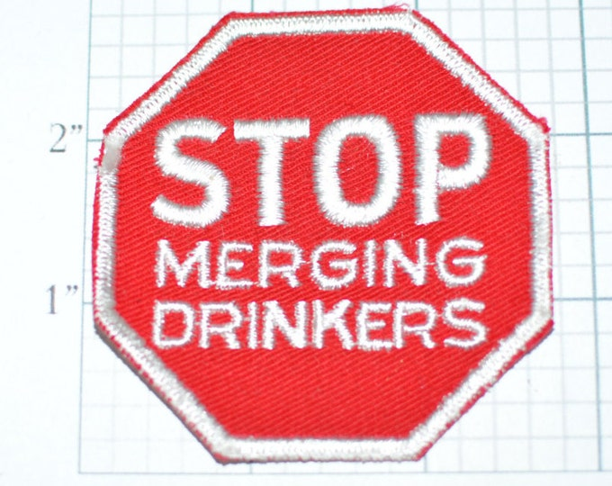 Stop Sign Merging Drinkers Sew-On Vintage Embroidered Clothing Patch Traffic Sign Alcohol Drunk Booze Bartender Gift Jacket Vest Pub Crawl