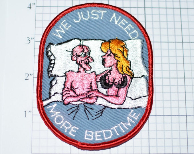 We Just Need More Bedtime Sew-On Vintage Embroidered Patch Funny Sexy Naughty Dirty Old Man Biker Jacket Patch Jeans Patch Vest Patch s10