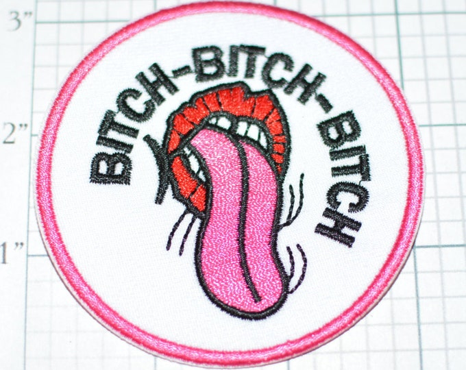 Bitch Bitch Bitch Iron-On Patch Funny Patch Embroidered Patch For Backpack Jeans Jacket Clothing Patch Great Gag Gift Gripe Complain Moan