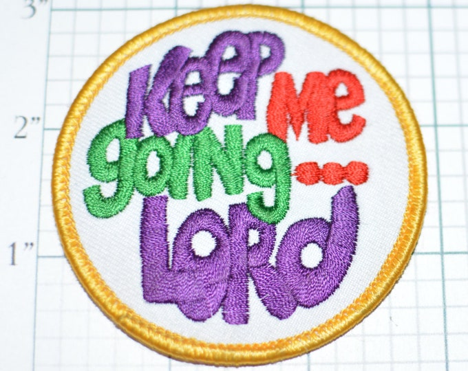 Keep Me Going Lord - Iron-on Vintage Embroidered Clothing Patch Jacket Patch Jeans Patch Vest Patch Backpack Patch Religious Patch s8