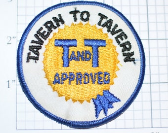 "Tavern to Tavern T and T Approved  3"" Sew-On Vintage Patch - Funny Conversation Starter Drunk Bar Beer Pub Crawl Jacket Patch Hat Patch e10h"