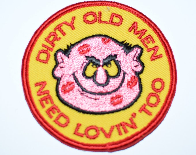 """Dirty Old Men Need Lovin' Too - 3"""" Circular Sew-On Vintage Patch Funny Risque Naughty Jacket Patch Vest Patch Hat Patch Shirt Patch s6"""