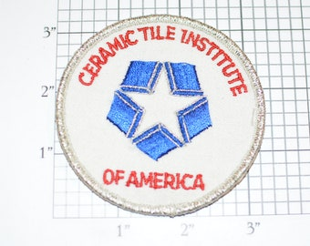 Ceramic Tile Institute of America Rare Vintage Embroidered Clothing Patch for Uniform Jacket Work Shirt Hat Emblem Worker Logo Insignia