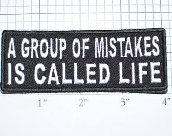 A Group of Mistakes Is Called Life Iron-On Embroidered Clothing Patch for Shirt Biker Jacket Vest Backpack Jeans Purse Novelty Badge t03g