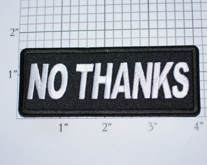 NO THANKS Iron-On (Or Sew-on) Embroidered Clothing Patch Biker Jacket Vest MC Shirt Hat Emblem Crest Motorcycle Rider Decline Reject Refuse
