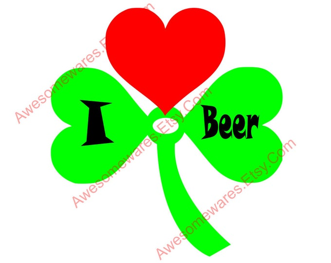 I Heart (Love) Beer Instant Download Cut File Svg Pdf Png Dxf Shamrock Irish 3 Leaf Clover Ireland Drinker Gift Idea Cricut Silhouette