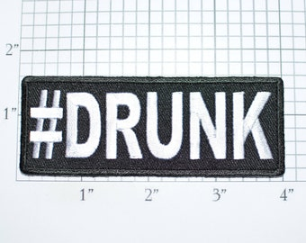 Hashtag #DRUNK Funny Iron-on Embroidered Clothing Patch Drinking Booze Alcohol Beer Bachelor Bachelorette Party Gift Bar Nightclub Pub