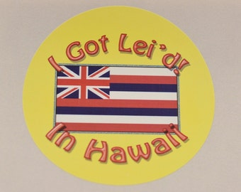 "I Got Lei'd in Hawaii, 3"" Polyester Decal Sticker (Weatherproof) Funny Novelty Water Resistant Emblem Travel Souvenir Hawaiian Flag Tourist"