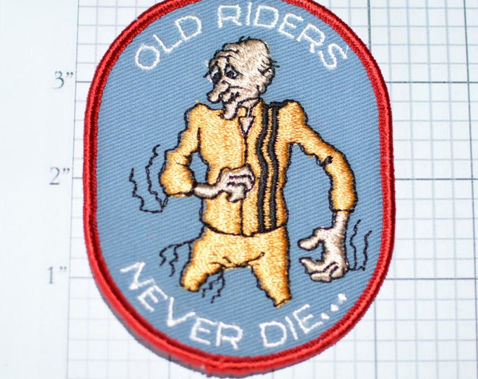 Old Riders Never Die -  Sew-On Vintage Patch - Motorcycle Biker *Limited Stock*  e15b