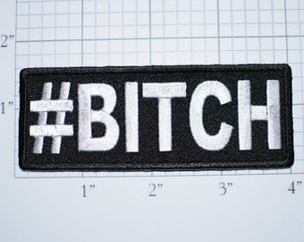 Hashtag #BITCH Iron-On Embroidered Clothing Patch for Shirt Biker Jacket Vest Hat Backpack Jeans Motorcycle Novelty Rude Lady Rider Badass