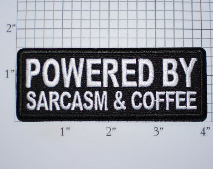 Powered By Sarcasm & Coffee Iron-On Embroidered Clothing Patch for Biker Jacket Vest MC Shirt Hat Bag Funny Sassy Sarcastic Java Caffeine