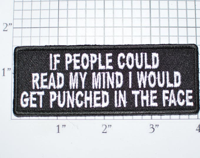 If People Could Read My Mind I'd Get Punched in Face Iron-On Embroidered Clothes Patch Motorcycle Biker Jacket Vest Funny Novelty Badge t02e