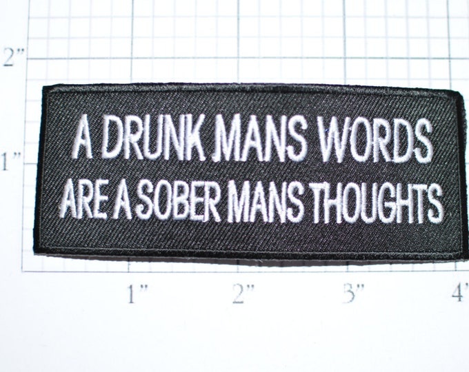 Drunk Man Words Sober Thoughts, Funny Patch Iron-on Patch Embroider Patch Clothing Patch Applique Sew Biker Patch Motorcycle Patch Black oz1