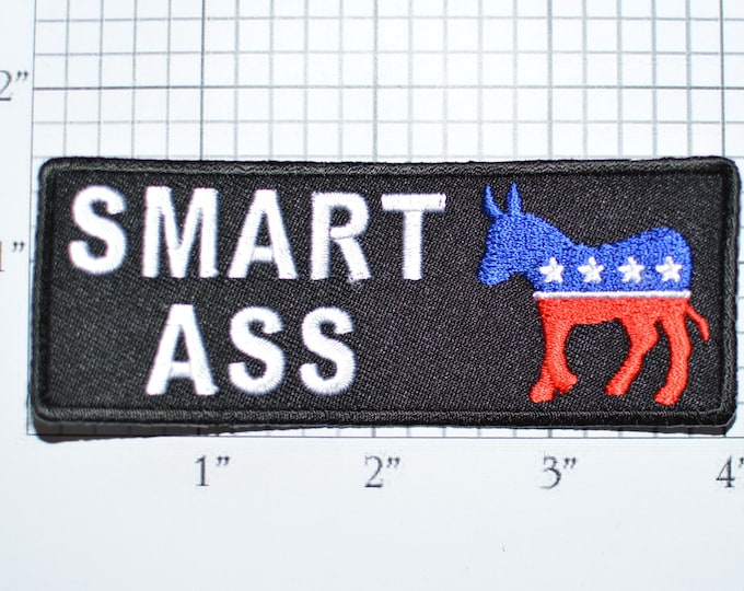 Smart Ass Iron-On Embroidered Clothing Patch for Shirt Jacket Vest Hat Backpack Jeans Purse Novelty Democrat Donkey Politics Political Funny