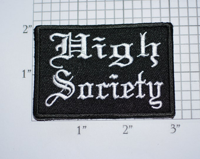 High Society Iron-On (or Sew-on) Embroidered Clothing Patch Novelty Emblem Biker Jacket Vest MC Motorcycle Rider DIY Clothes Fashion Accent