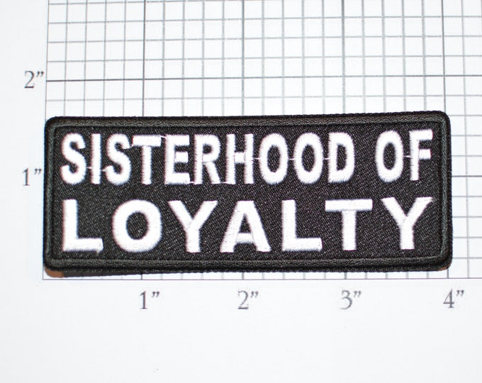 Sisterhood of Loyalty Embroidered Iron-On Clothing Patch Lady Rider Biker Vest Feminist Supportive Sorority Women Girl Bond Love Strength