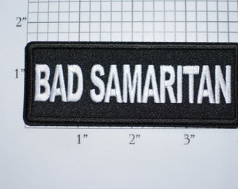 Bad Samaritan Iron-on (or Sew-on) Funny Embroidered Clothing Patch Biker Jacket Vest MC Outlaw 1 Percent Motorcycle Rider OG Thug Bully